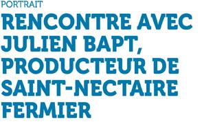 Rencontre avec Julien Bapt, producteur de Saint-Nectaire fermier