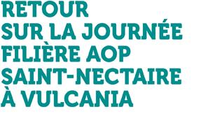 Événement - Retour sur la journée filière AOP Saint-Nectaire à Vulcania