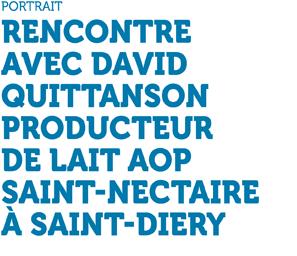 Rencontre avec David Quittanson producteur de lait AOP Saint-Nectaire à Saint-Diéry